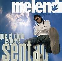 Que El Cielo Espere Sentao by Melendi (2008-05-03)