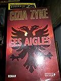 Les aigles - Editions du Rocher - 01/01/2000