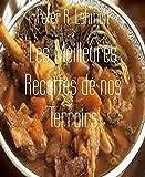 Les Meilleures Recettes de nos Terroirs