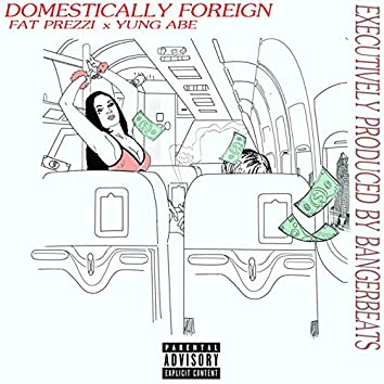 Domestically Foreign