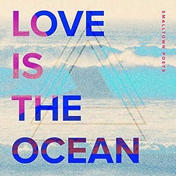 Love Is the Ocean