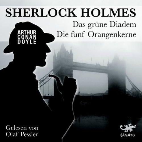 Das grüne Diadem / Die fünf Orangenkerne (Sherlock Holmes) Titelbild