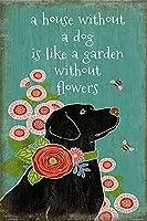 犬のいない家は花のない庭のようなもの錫マーク芸術金属壁パネル装飾屋外室内壁パネルレトロレトロ壁画サイズ20×30センチ