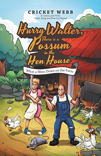 Hurry Walter, There Is a Possum in the Hen House: What a Mess Down on the Farm (English Edition)