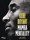 Mamba Mentality: Mein Weg zum Erfolg - Kobe Bryant