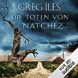 Die Toten von Natchez: Natchez 2 - Greg Iles