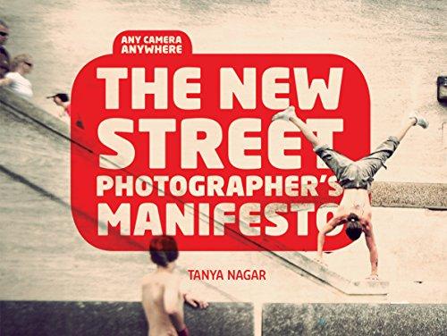 The New Street Photographers Manifesto: Any Camera, Anywhere (English Edition)