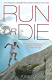 Run or Die: The Inspirational Memoir of the World's Greatest Ultra-Runner