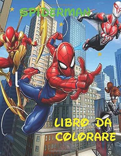 Spiderman Libro Da Colorare: 70 pagine con illustrazioni di Spiderman per divertirti a colorarle a tuo piacimento.