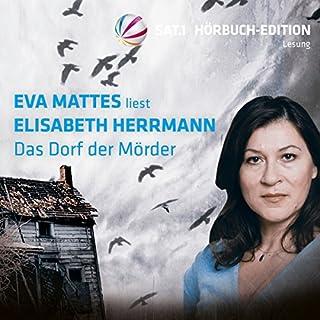 Das Dorf der Mörder                   Autor:                                                                                                                                 Elisabeth Herrmann                               Sprecher:                                                                                                                                 Eva Mattes                      Spieldauer: 9 Std. und 12 Min.     30 Bewertungen     Gesamt 4,3