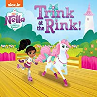Trink at the Rink! (Nella the Princess Knight) (Pictureback(R))
