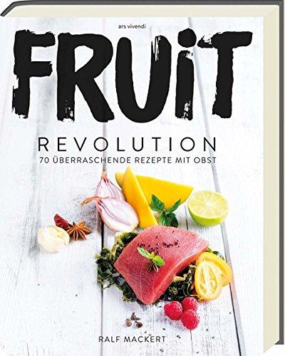 Fruit Revolution - 70 überraschende...