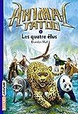 Animal Tatoo poche saison 1, Tome 01 - Les quatres élus