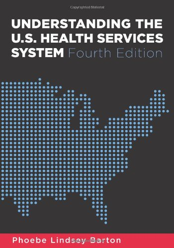 Understanding the U.S. Health Services System, Fourth...