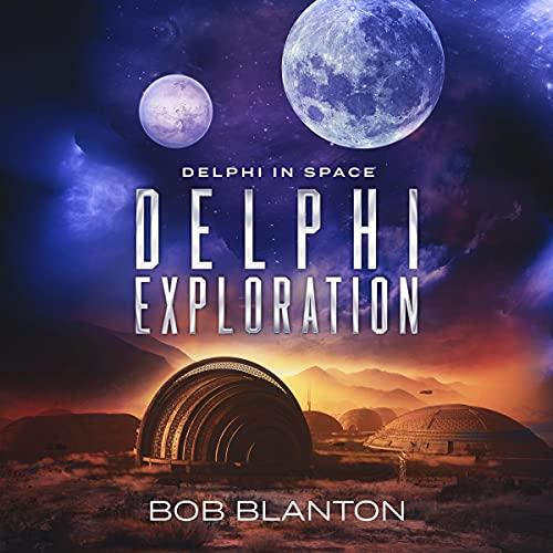 Delphi Exploration: Delphi in Space, Book 7