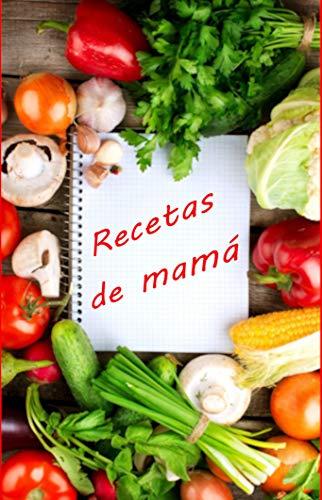 Recetas de mamá: Cocina mexicana