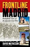 Frontline Madrid: Battlefield Tours of the Spanish Civil War (Battlefield Tours/Spanish Civl) [Idioma Inglés]