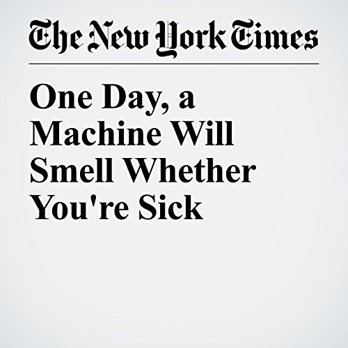 One Day, a Machine Will Smell Whether You're Sick copertina