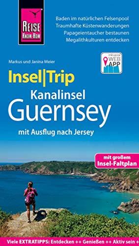 Reise Know-How InselTrip Guernsey mit Ausflug nach Jersey: Reiseführer mit Insel-Faltplan und kostenloser Web-App