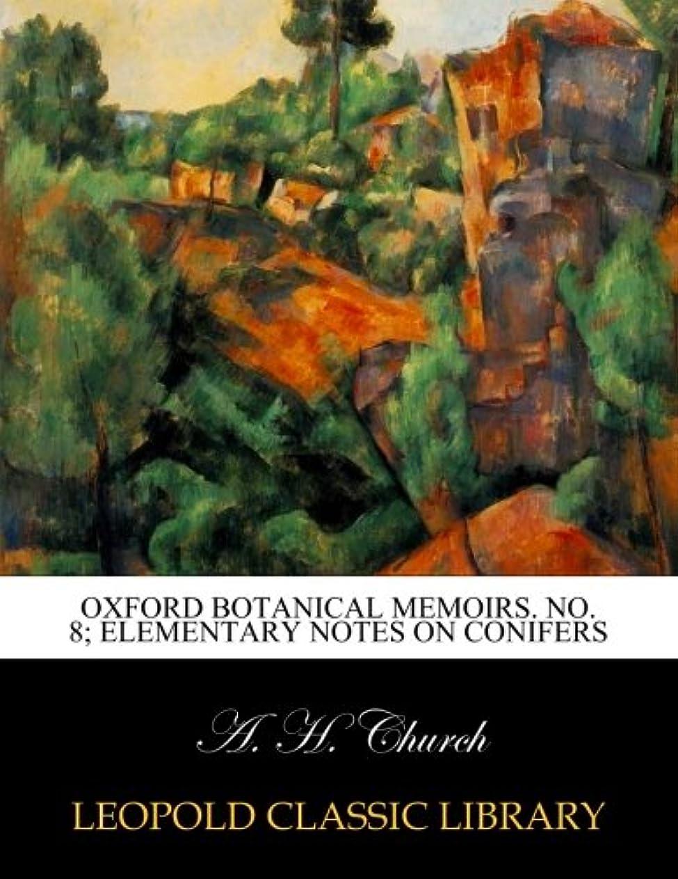 散歩に行くサラミ対立Oxford Botanical Memoirs. No. 8; Elementary notes on conifers