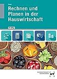 Rechnen und Planen in der Hauswirtschaft: Lehrbuch - Ingeborg Sauer
