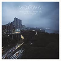 Hardcore Will Never Die. But You Wil by Mogwai (2011-02-22)