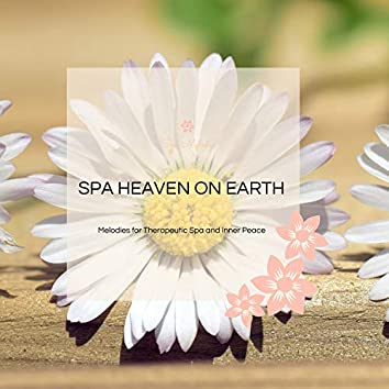 Spa Heaven On Earth - Melodies For Therapeutic Spa And Inner Peace