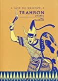 L'Age de bronze - Tome 3 Trahison (2ème partie) (3)