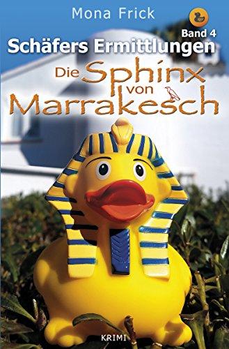 Buchseite und Rezensionen zu 'Die Sphinx von Marrakesch (Schäfers Ermittlungen 4)' von Mona Frick