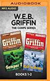 W.E.B. Griffin The Corps Series: Books 1-2: Semper Fi & Call to Arms