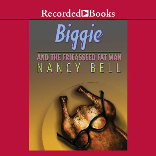 Biggie and the Fricasseed Fat Man audiobook cover art