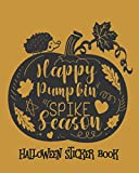 Halloween Sticker Book Happy Pumpkin Spike Session: 8x10, 120 Pages - Hidden Pictures Puffy Sticker Playscenes