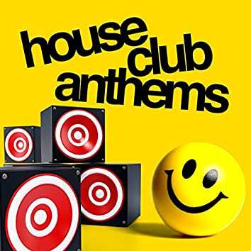 House Club Anthems