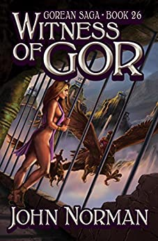 Witness of Gor (Gorean Saga Book 26) by [John Norman]