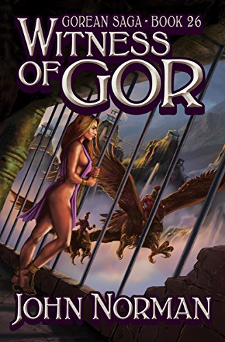 Witness of Gor (Gorean Saga Book 26) by [John Norman]