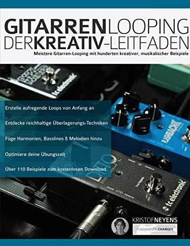 Gitarren-Looping: Der Kreativ-Leitfaden