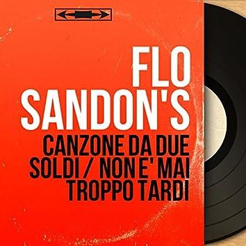 Canzone da due soldi / Non e' mai troppo tardi (feat. Luciano Sangiorgi et son orchestre) [Mono Version]