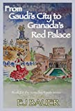 From Gaudi's City to Granada's Red Palace (The Someday Travels Book 2) (English Edition)