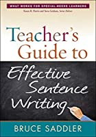 Teacher's Guide to Effective Sentence Writing (What Works for Special-Needs Learners)