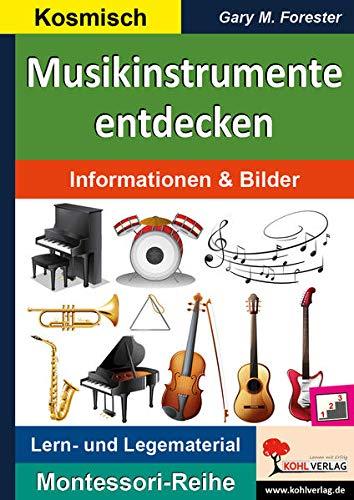 Musikinstrumente entdecken: Informationen & Bilder (Montessori-Reihe: Lern- und Legematerial)