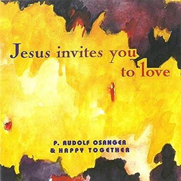 Jesus invites you to love
