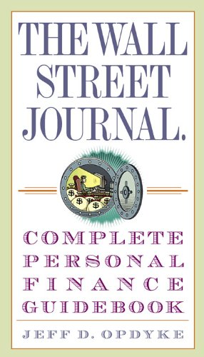 The Wall Street Journal. Complete Personal Finance Guidebook (Wall Street Journal Guidebooks)