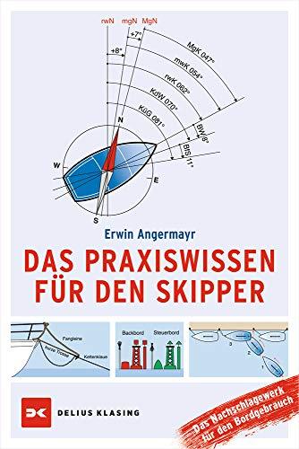 Das Praxiswissen für den Skipper: Das Nachschlagewerk für den Bordgebrauch