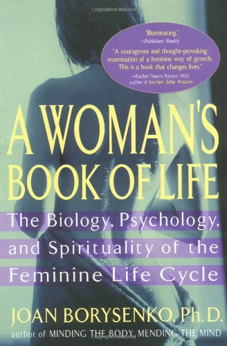 A Woman's Book of Life: The Biology, Psychology, and...