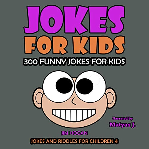 Jokes for Kids: 300 Funny Jokes for Kids     Jokes and Riddles for Children, Book 4              By:                                                                                                                                 Jim Hogan                               Narrated by:                                                                                                                                 Matyas J.                      Length: 35 mins     Not rated yet     Overall 0.0