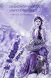 Liebeskummer und Lavendelduft von Carola Käpernick