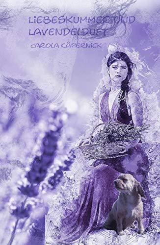 Buchseite und Rezensionen zu 'Liebeskummer und Lavendelduft' von Carola Käpernick