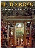 El barroco (arquitectura/escultura/pintura)