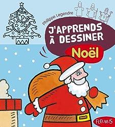 J'apprends à dessiner Noël, de Philippe Legendre
