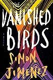 The Vanished Birds: A Novel